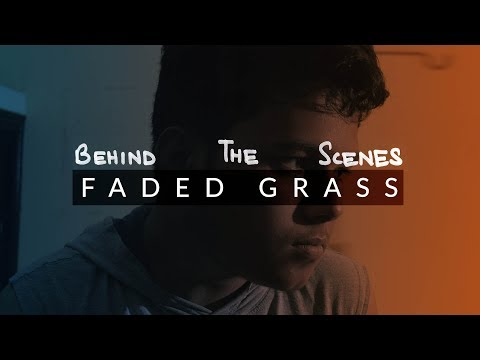 Faded Grass - (My RODE Reel 2017) BTS
