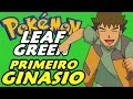 Pokémon Leaf Green (Detonado - Parte 2) - O Ginásio do Brock