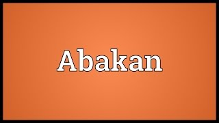 Abakan Meaning