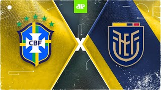 Brasil x Equador: assista à transmissão da Jovem Pan ao vivo