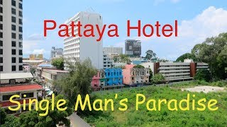 Pattaya Hotel - Single Man's Paradise (very cheap!!!)