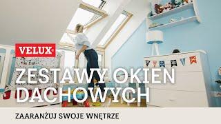 Zestawy okien dachowych VELUX - więcej słońca i przestrzeni w Twoim domu