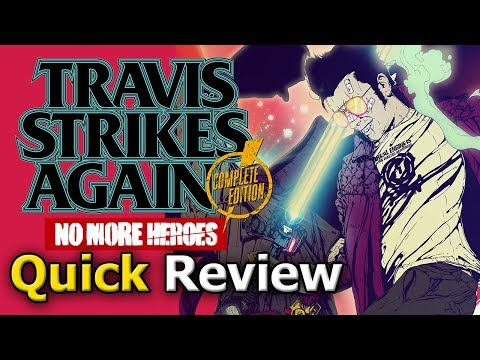Travis Strikes Again: No More Heroes Complete Edition (Quick Review) video thumbnail