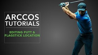 Arccos 360: Editing Putt & Flagstick Location