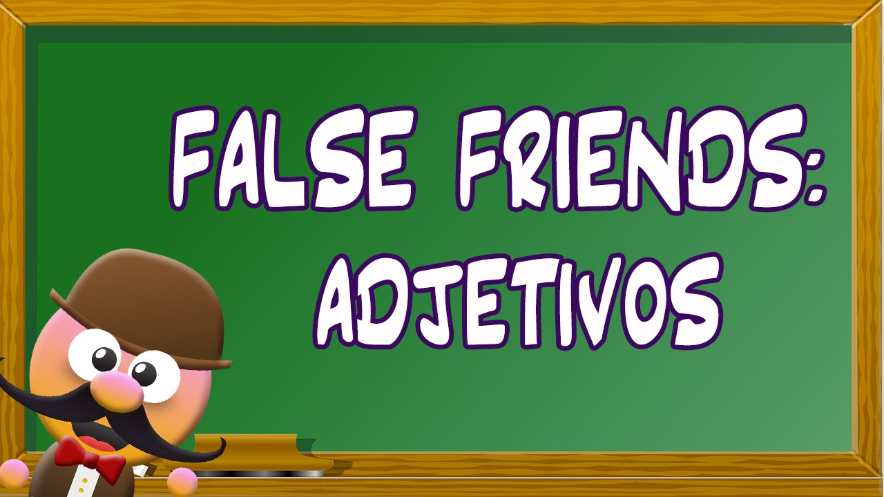 INGLÉS PARA NIÑOS CON MR PEA - FALSE FRIENDS (ADJETIVOS)