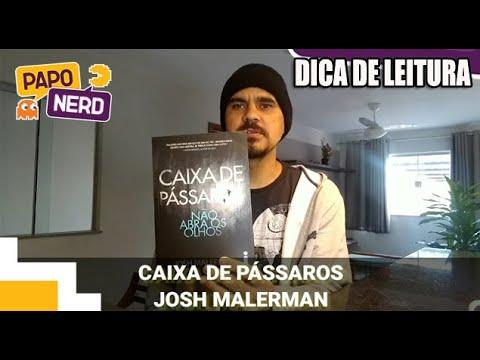 CAIXA DE P�SSAROS - JOSH MALERMAN 📦� DICA DE LEITURA | #PN118
