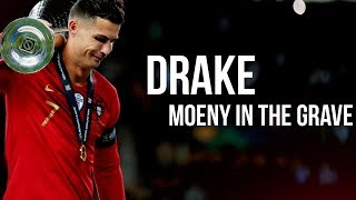 Cristiano Ronaldo Drake Money In The Grave 2019