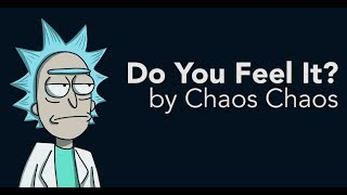 Chaos Chaos   Do You Feel It? Lyrics