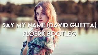 Say My Name - David Guetta [Download FLAC,MP3]