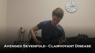 Avenged Sevenfold - Clairvoyant Disease (Guitar Cover + Solo)