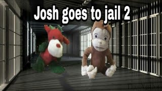 Josh goes to jail 2