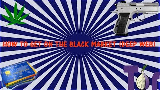 HOW TO GET ON THE REAL BLACK MARKET!!!