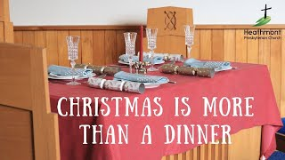 Christmas is more than a . . . Dinner
