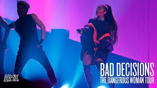 Ariana Grande   Bad Decisions (Live At The Dangerous Woman Tour) [North American Leg]