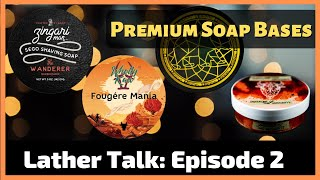 Lather Talk #002 - A Wealth of Soap Bases | The Shave Soap Tier List
