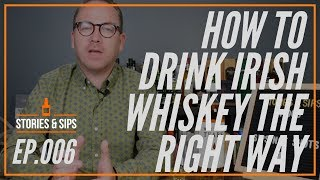 How To Drink Irish Whiskey The Right Way