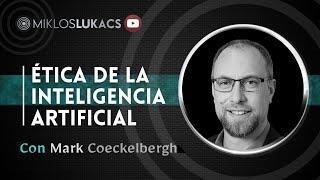 Ética de la Inteligencia Artificial con Mark Coeckelbergh – Entrevista de Miklos Lukacs