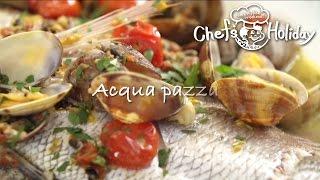 魚まるごと煮込んだプロ直伝「アクアパッツア」の作り方(Acqua Pazza)| Chef's Holiday
