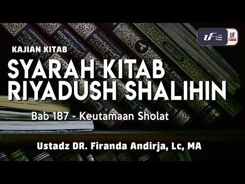 Syarah Riyadush Shalihin – Bab 187 | 188 Keutamaan Sholat