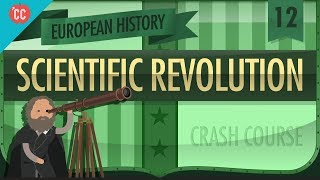 Scientific Revolution: Crash Course European History #12