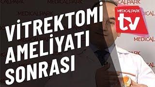 Vitrektomi Ameliyatı Sonrası   Medical Park   TV
