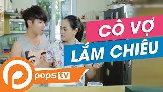 POPS TV | Chảnh TV - Tập 4: Cô Vợ Lắm Chiêu - Anh Duy