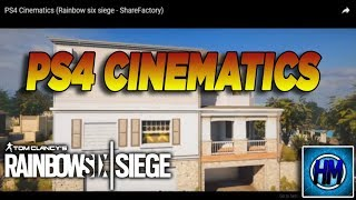 PS4 Cinematics (Rainbow six siege - ShareFactory)