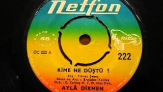 Ayla Dikmen - Kime Ne Düştü | 1972