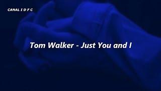 Tom Walker   Just You And I (TraduçãoLegendado)