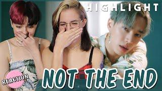 HIGHLIGHT (하이라이트) - NOT THE END (불어온다) ★ MV REACTION