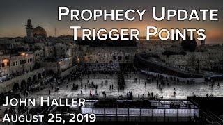 "2019.08.25 John Haller's Prophecy Update: ""Trigger Points"""