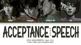 Epik High ft. BI - Acceptance Speech lyrics (에픽하이 비아이 수상소감 가사) (Color Coded Lyrics)