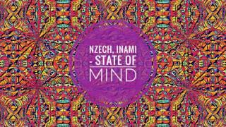Nzech, Inami - State of Mind (Original Mix)