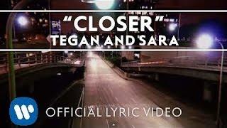 Tegan and Sara - Closer [Official Lyric Video]