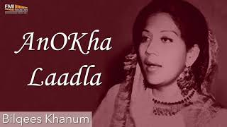 Anokha Laadla - Bilqees Khanum | EMI Pakistan Originals
