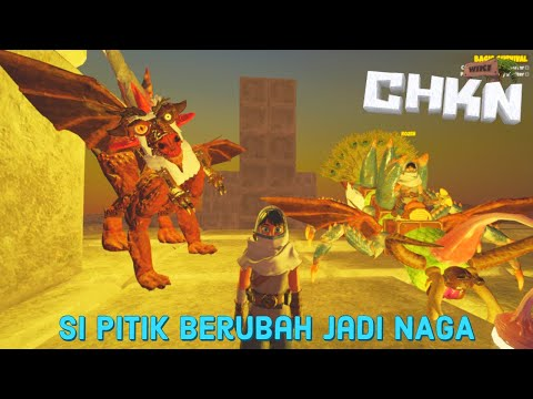 SiPITIK AKHIRNYA BERSAYAP NAGA!!  #10   CHKN Indonesia