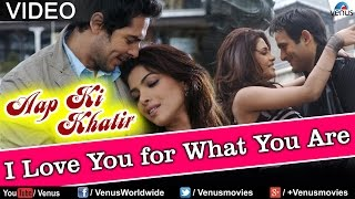 I Love You For What You Are (Aap Ki Khatir) - YouTube