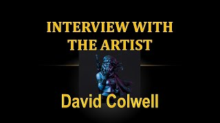 Interview with the Artist - David Colwell