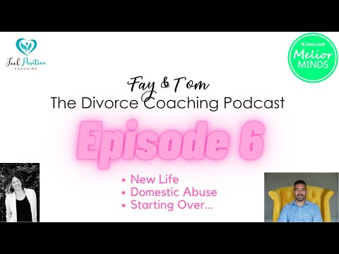 "Divorce Coaching Podcast - Ep6 - Domestic Abuse with Guest ""Sarah"" & Her Story"