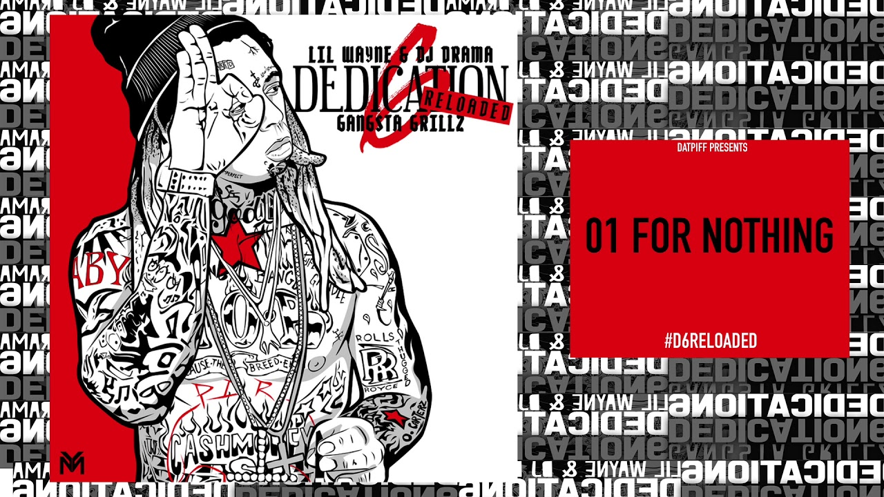 Lil Wayne - For Nothing (Prod by T@ & Infamous) [D6 Reloaded