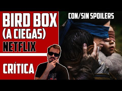 "BIRD BOX ""A CIEGAS"" (NETFLIX) | REVIEW ESPAÑOL | Si miras estás muerto"