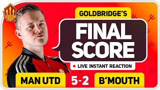GOLDBRIDGE! GREENWOOD MASTERCLASS! MANCHESTER UNITED 5-2 BOURNEMOUTH Match Reaction