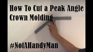 How To Cut A Peak Angle Crown Molding