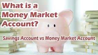 What Is A Money Market Account? Savings Account vs Money Market Accounts Explained