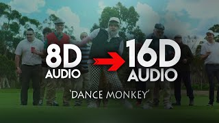 Tones And I   Dance Monkey [16D AUDIO | NOT 8D] 🎧