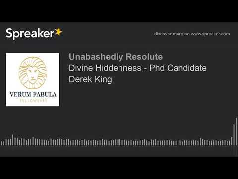 Divine Hiddenness - Phd Candidate Derek King