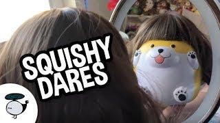 SQUISHY DARES!