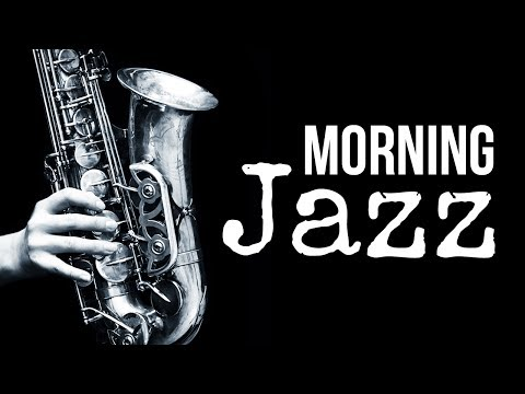 Morning Jazz – Amazing Happy Upbeat Positive Music | Relax Music to Start Your Day