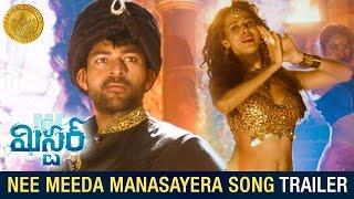 Mister Movie Songs Nee Meeda Manasayera Song Trailer