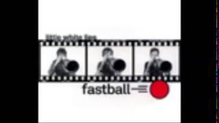 Mono To Stereo - Fastball
